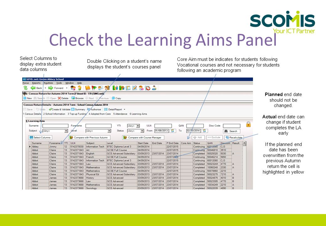 Check the Learning Aims Panel Planned end date should not be changed.