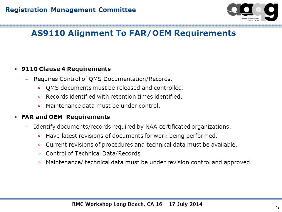 RMC Workshop Long Beach, CA 16 – 17 July 2014 Registration Management Committee AS9110 Alignment To FAR/OEM Requirements 9110 Clause 4 Requirements –Requires Control of QMS Documentation/Records.