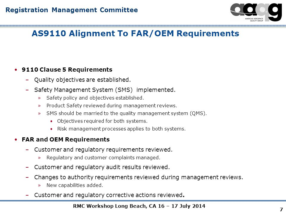 RMC Workshop Long Beach, CA 16 – 17 July 2014 Registration Management Committee AS9110 Alignment To FAR/OEM Requirements 9110 Clause 6 Requirements –Personnel must be qualified and certified to NAA and customer contract requirements.