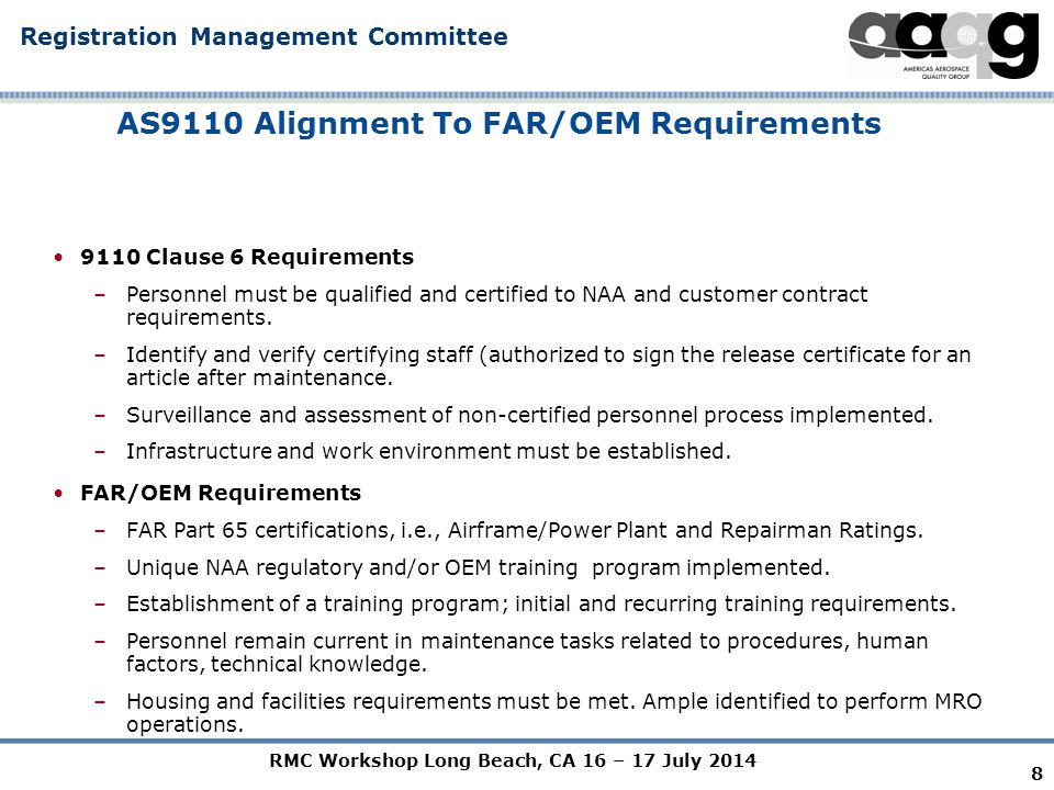 RMC Workshop Long Beach, CA 16 – 17 July 2014 Registration Management Committee AS9110 Alignment To FAR/OEM Requirements 9110 Clause 7 Requirements –Project, Risk and Configuration Management Related to Product.
