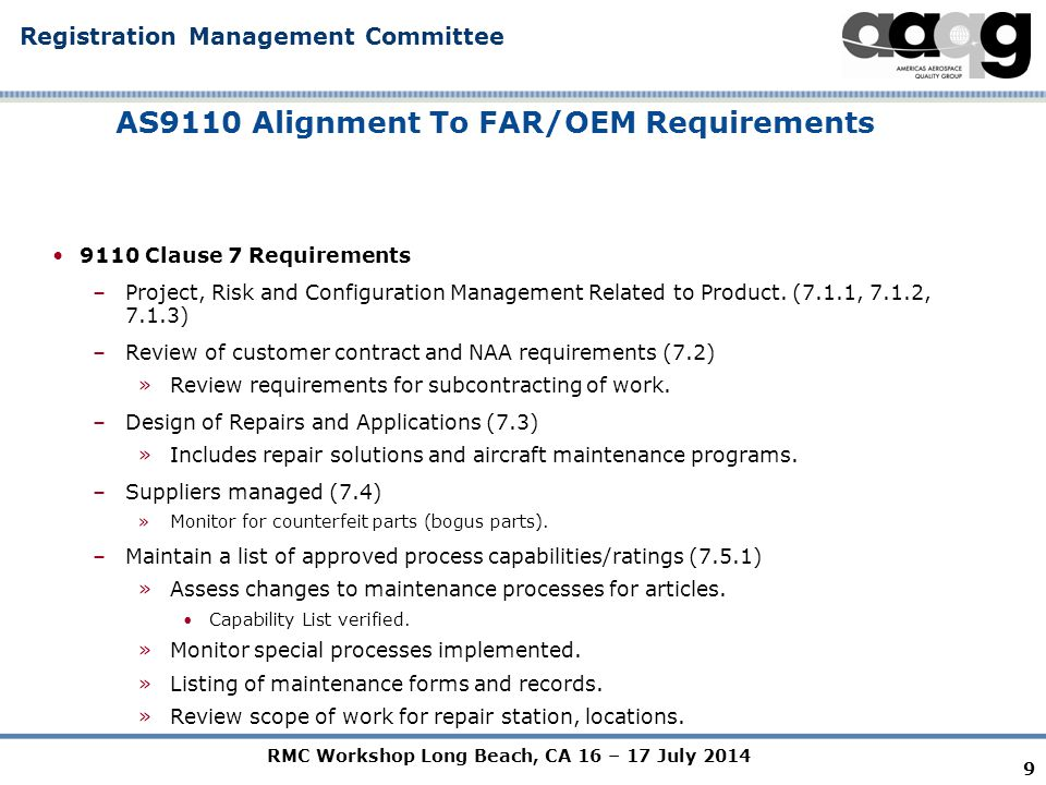 RMC Workshop Long Beach, CA 16 – 17 July 2014 Registration Management Committee AS9110 Alignment To FAR/OEM Requirements 9110 Clause 7 Requirements –P
