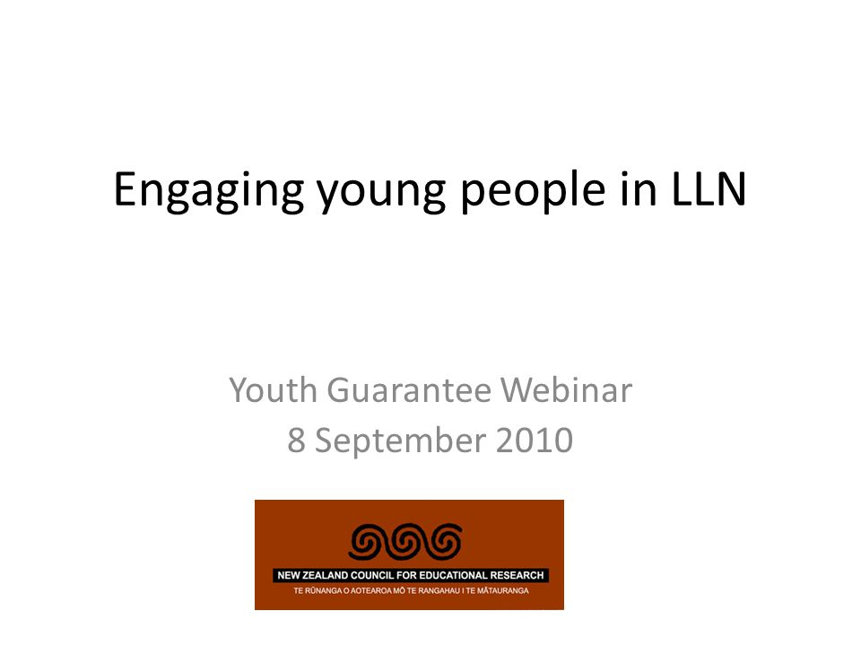 Engaging young people in LLN Youth Guarantee Webinar 8 September 2010