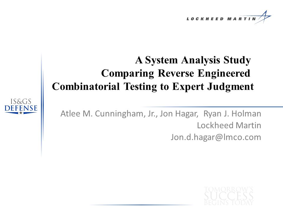A System Analysis Study Comparing Reverse Engineered Combinatorial Testing to Expert Judgment Atlee M.