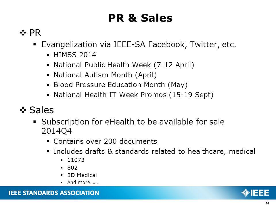 PR & Sales 14  PR  Evangelization via IEEE-SA Facebook, Twitter, etc.