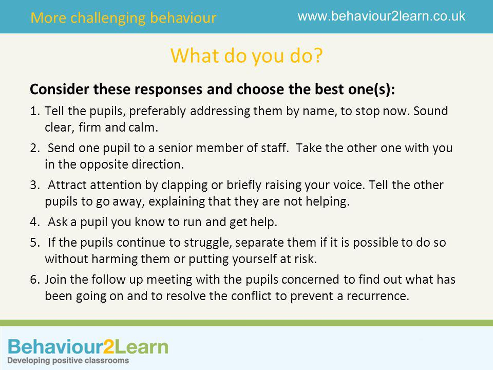More challenging behaviour What do you do.