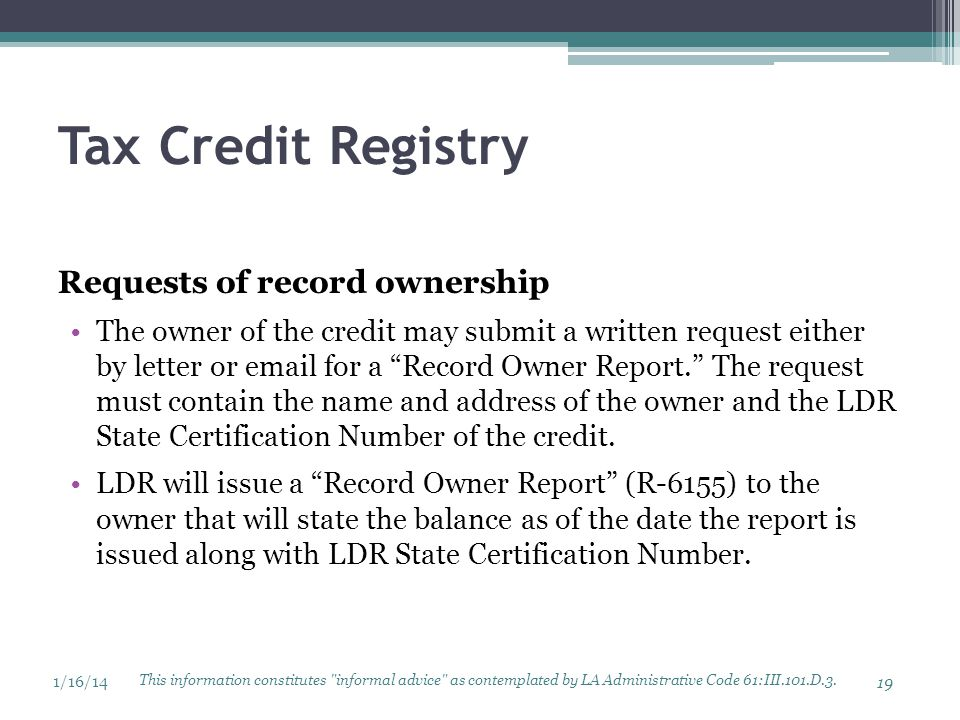 "Tax Credit Registry Requests of record ownership The owner of the credit may submit a written request either by letter or email for a ""Record Owner Re"