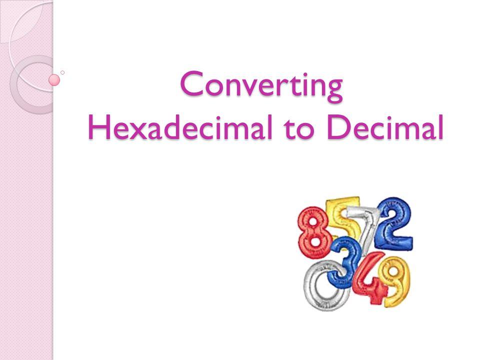 Converting Hexadecimal to Decimal