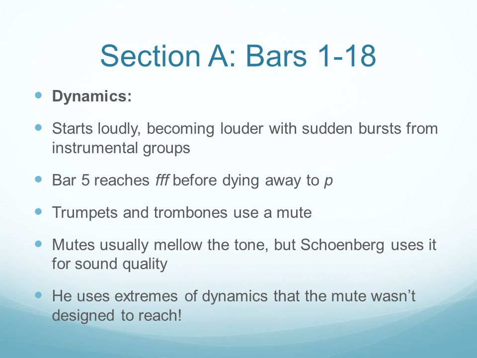 Section A: Bars 1-18 Dynamics: Starts loudly, becoming louder with sudden bursts from instrumental groups Bar 5 reaches fff before dying away to p Tru