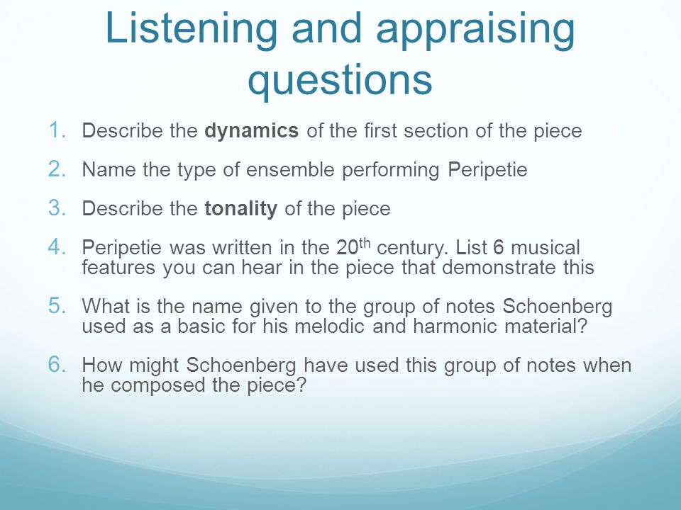 Listening and appraising questions 1. Describe the dynamics of the first section of the piece 2. Name the type of ensemble performing Peripetie 3. Des