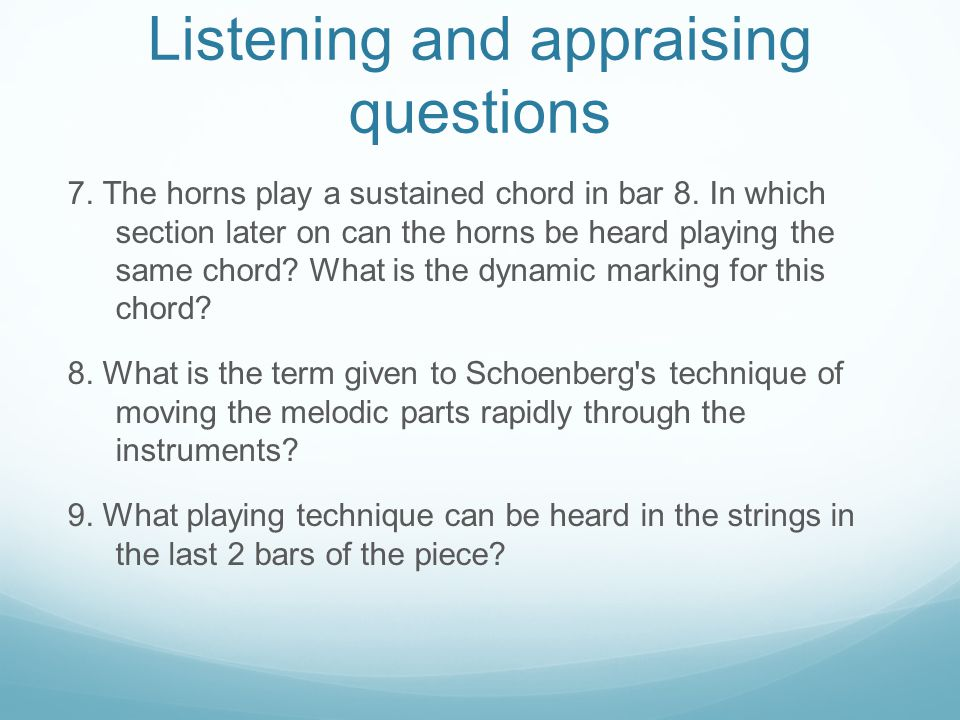Listening and appraising questions 7. The horns play a sustained chord in bar 8. In which section later on can the horns be heard playing the same cho