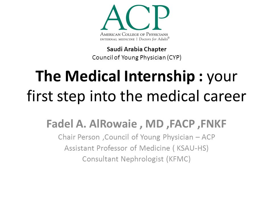 Characteristics of successful intern Reliable Bring energy and enthusiasm Dress well Balance self-sufficiency with asking questions Participate Stay flexible Pay attention to detail Network 16 / 10/ 2012The medical internship