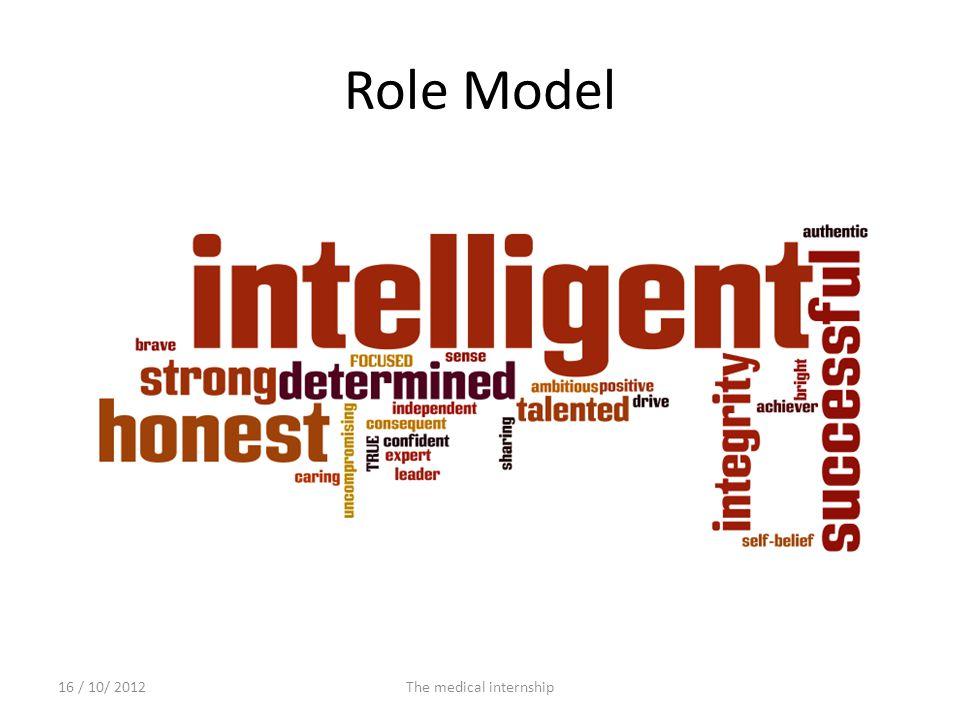 Role Model 16 / 10/ 2012The medical internship