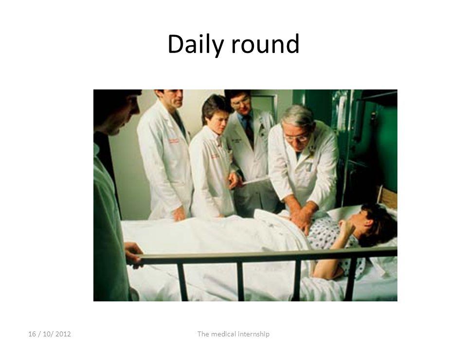 Daily round 16 / 10/ 2012The medical internship