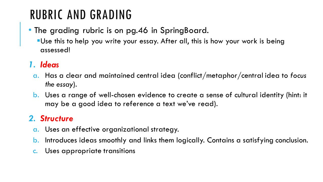 RUBRIC AND GRADING (CONT.) 3.Use of Language a.Uses precise and appropriate language to create a distinctive tone and voice.