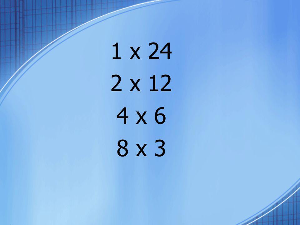 1 x 48 2 x 24 4 x 12 8 x 6 16 x 3