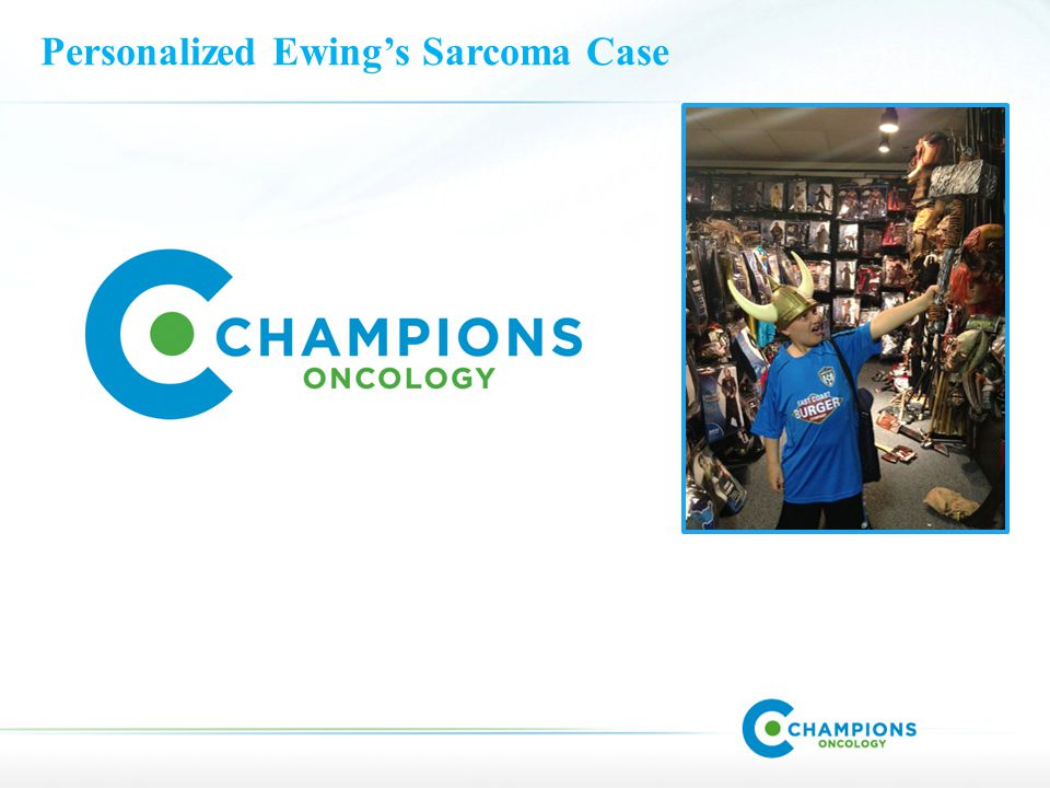 Patient History (10yo) Was diagnosed at age 6 (2009) with Ewing's Sarcoma of the scapula with bilateral pulmonary metastases.