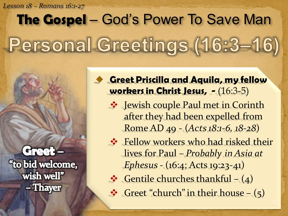 7  (5) Greet my beloved Epaenetus, who is the firstfruits of Achaia to Christ.
