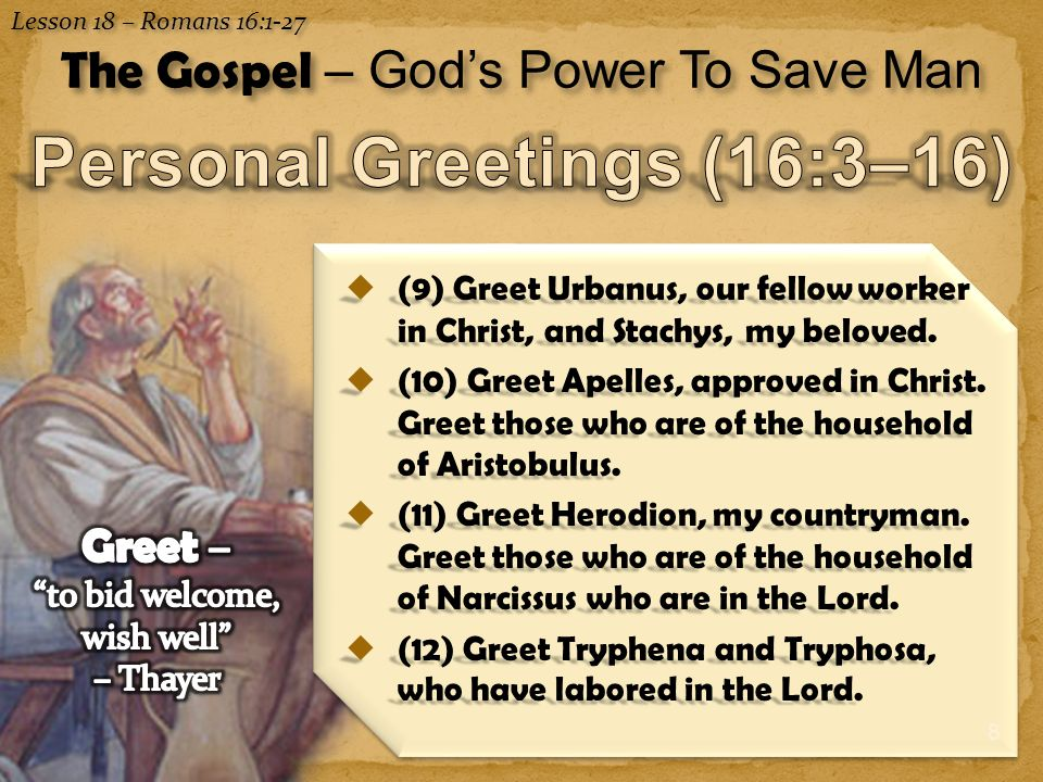 9  (12) Greet the beloved Persis, who labored much in the Lord.