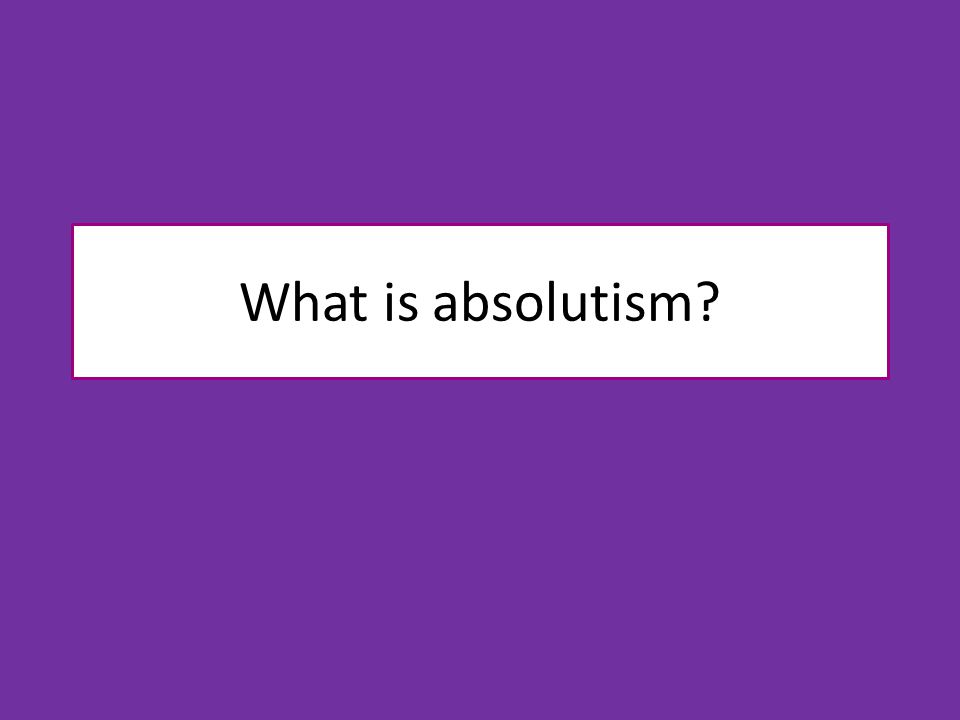 What is absolutism
