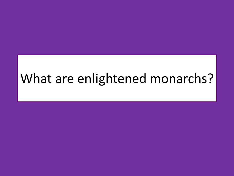 What are enlightened monarchs