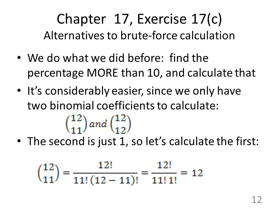 Chapter 17, Exercise 17(c) Alternatives to brute-force calculation We do what we did before: find the percentage MORE than 10, and calculate that It's