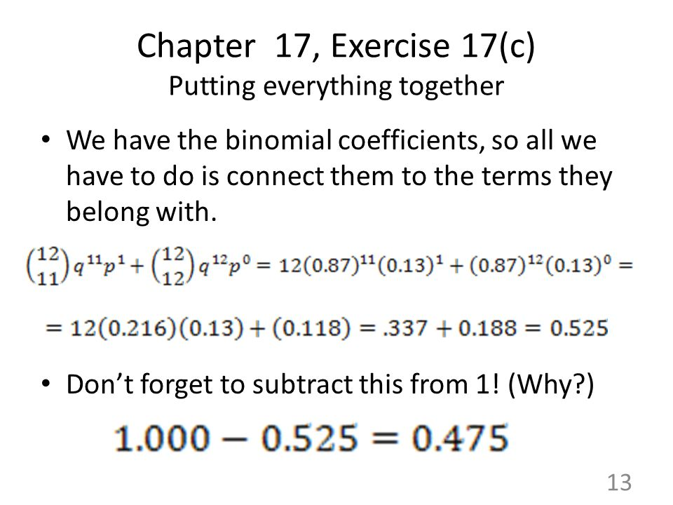 Chapter 17, Exercise 17(c) Putting everything together We have the binomial coefficients, so all we have to do is connect them to the terms they belon