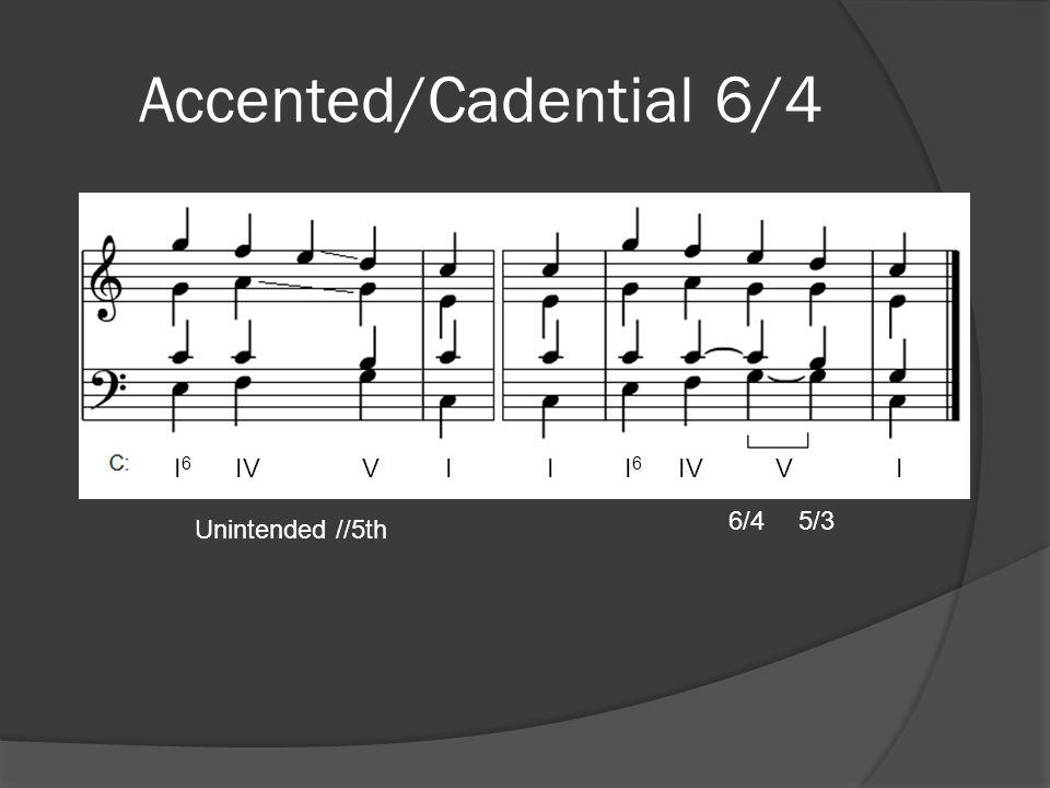 The Arpeggiated 6/4 Chord  Created by having a broken chord or arpeggiation in the bass  Usually extends over a series of measures rather than just one