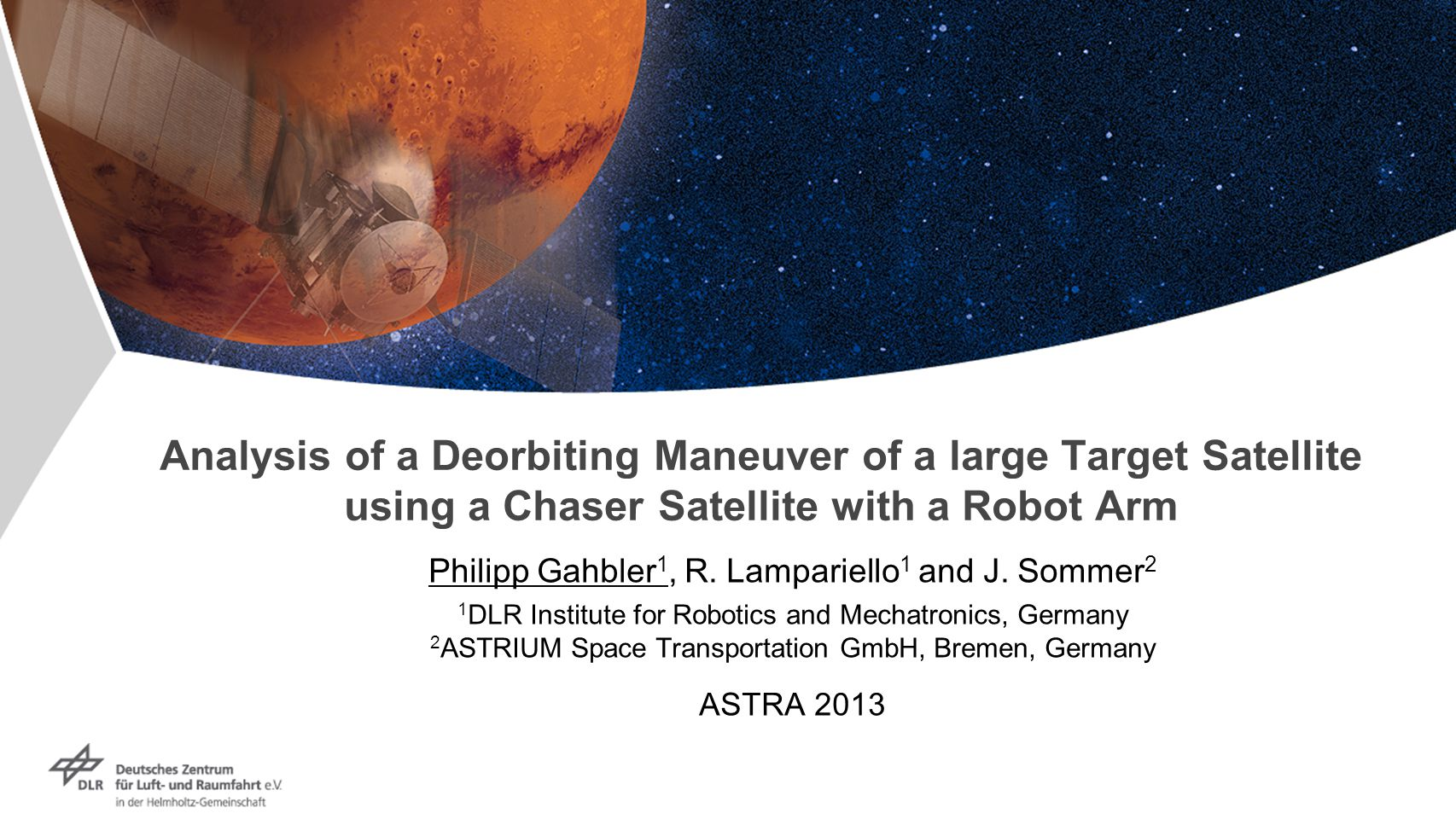 Analysis of a Deorbiting Maneuver of a large Target Satellite using a Chaser Satellite with a Robot Arm Philipp Gahbler 1, R.