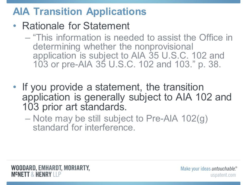 AIA Transition Applications Rationale for Statement – This information is needed to assist the Office in determining whether the nonprovisional application is subject to AIA 35 U.S.C.