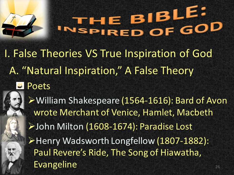 "I. False Theories VS True Inspiration of God A. ""Natural Inspiration,"" A False Theory Poets  William Shakespeare (1564-1616): Bard of Avon wrote Merc"