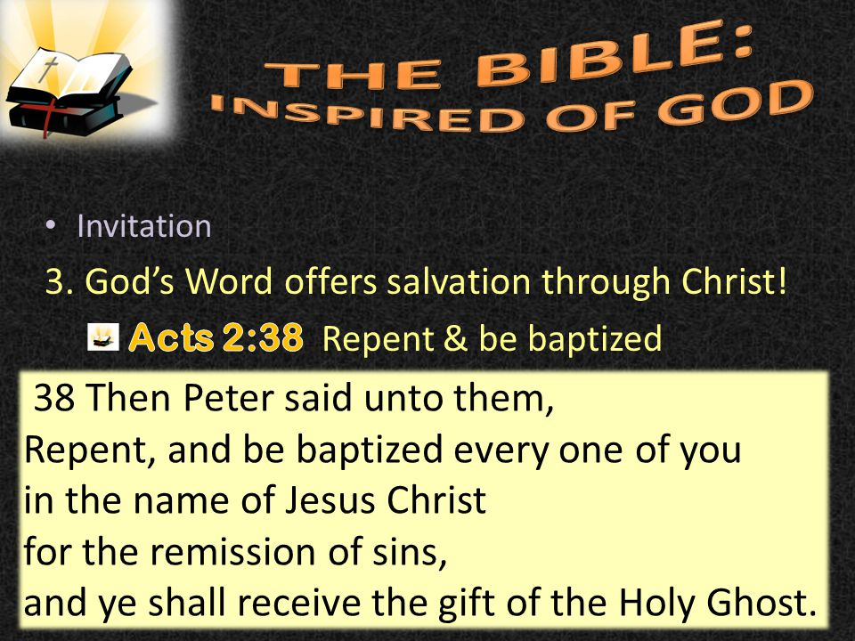 67 38 Then Peter said unto them, Repent, and be baptized every one of you in the name of Jesus Christ for the remission of sins, and ye shall receive the gift of the Holy Ghost.