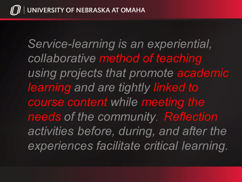 Service-learning is an experiential, collaborative method of teaching using projects that promote academic learning and are tightly linked to course content while meeting the needs of the community.