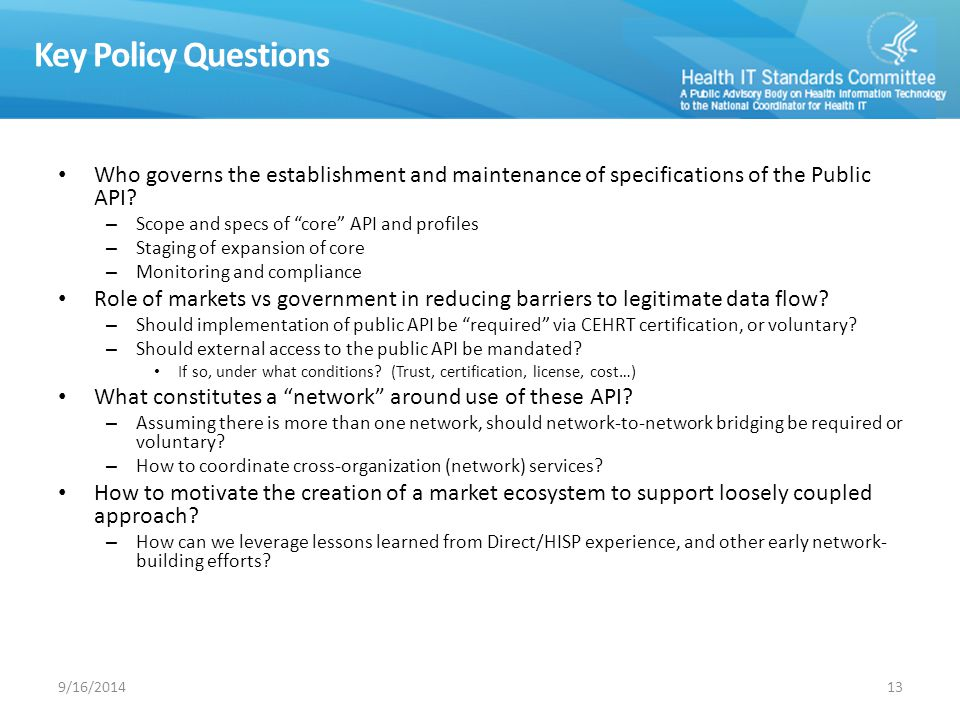 Key Policy Questions Who governs the establishment and maintenance of specifications of the Public API.