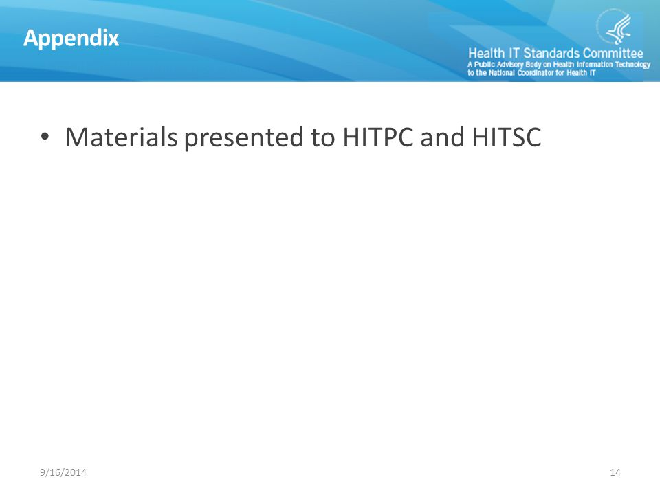 Appendix Materials presented to HITPC and HITSC 149/16/2014