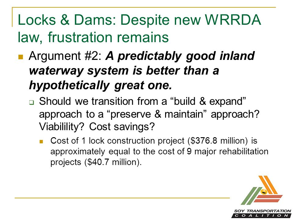Locks & Dams: Despite new WRRDA law, frustration remains Argument #2: A predictably good inland waterway system is better than a hypothetically great one.