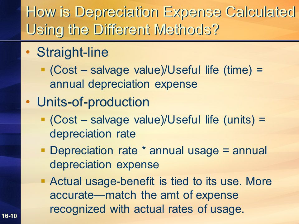 16-10 How is Depreciation Expense Calculated Using the Different Methods.