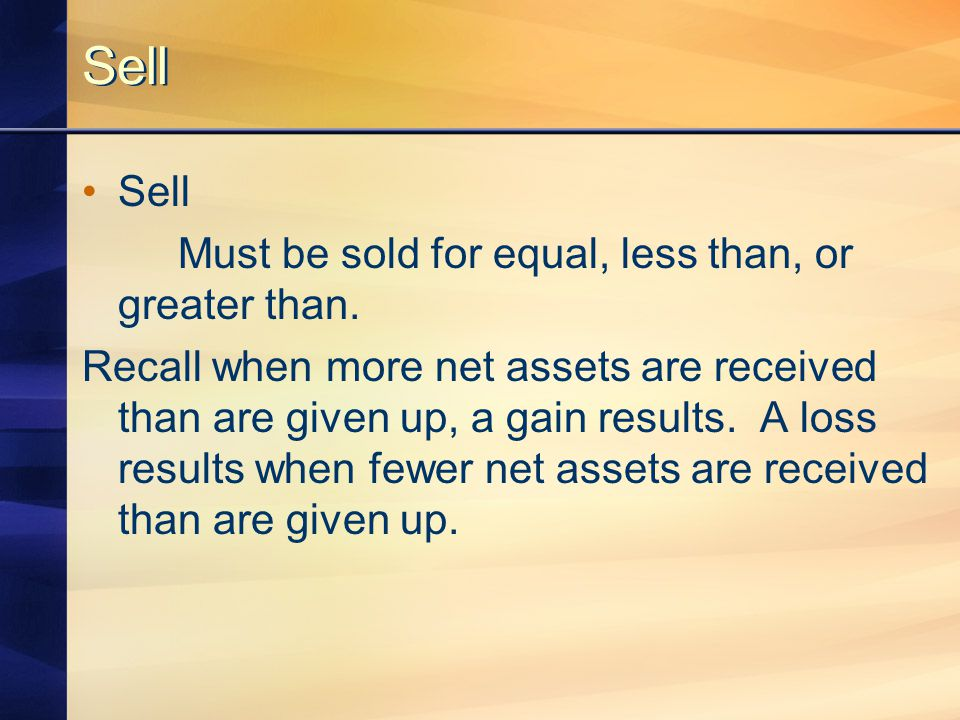 Sell Must be sold for equal, less than, or greater than.