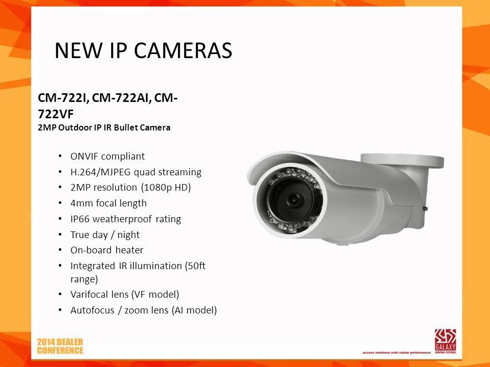CM-722I, CM-722AI, CM- 722VF 2MP Outdoor IP IR Bullet Camera ONVIF compliant H.264/MJPEG quad streaming 2MP resolution (1080p HD) 4mm focal length IP6