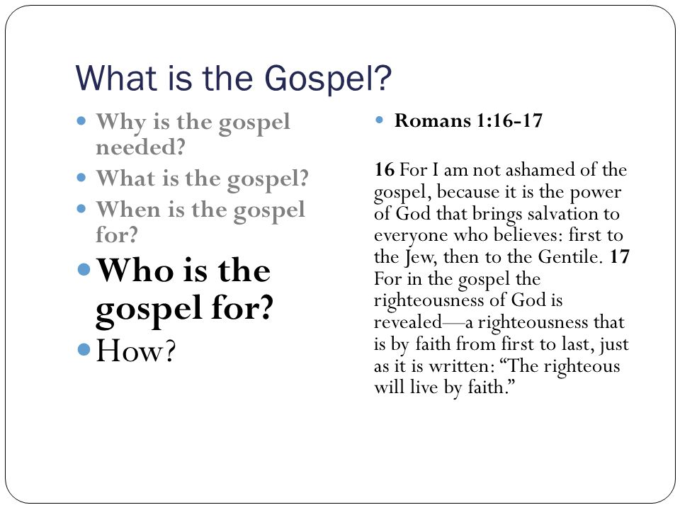 What is the Gospel.Why is the gospel needed. What is the gospel.