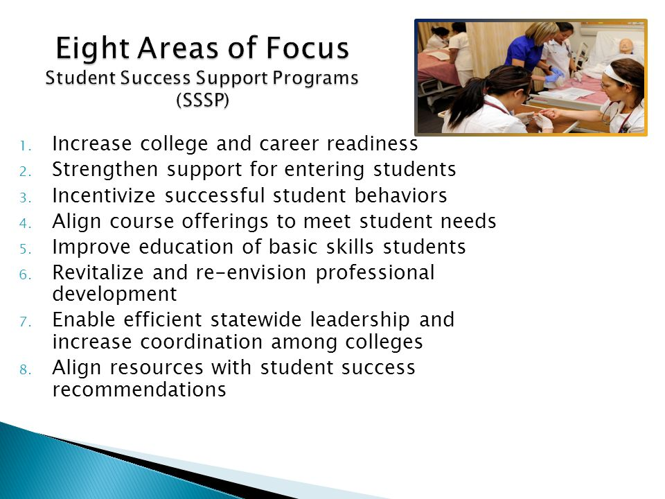 1. Increase college and career readiness 2. Strengthen support for entering students 3.
