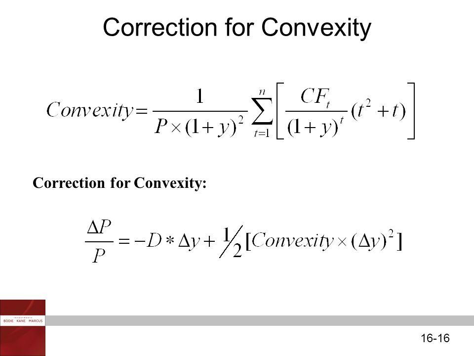 16-16 Correction for Convexity Correction for Convexity: