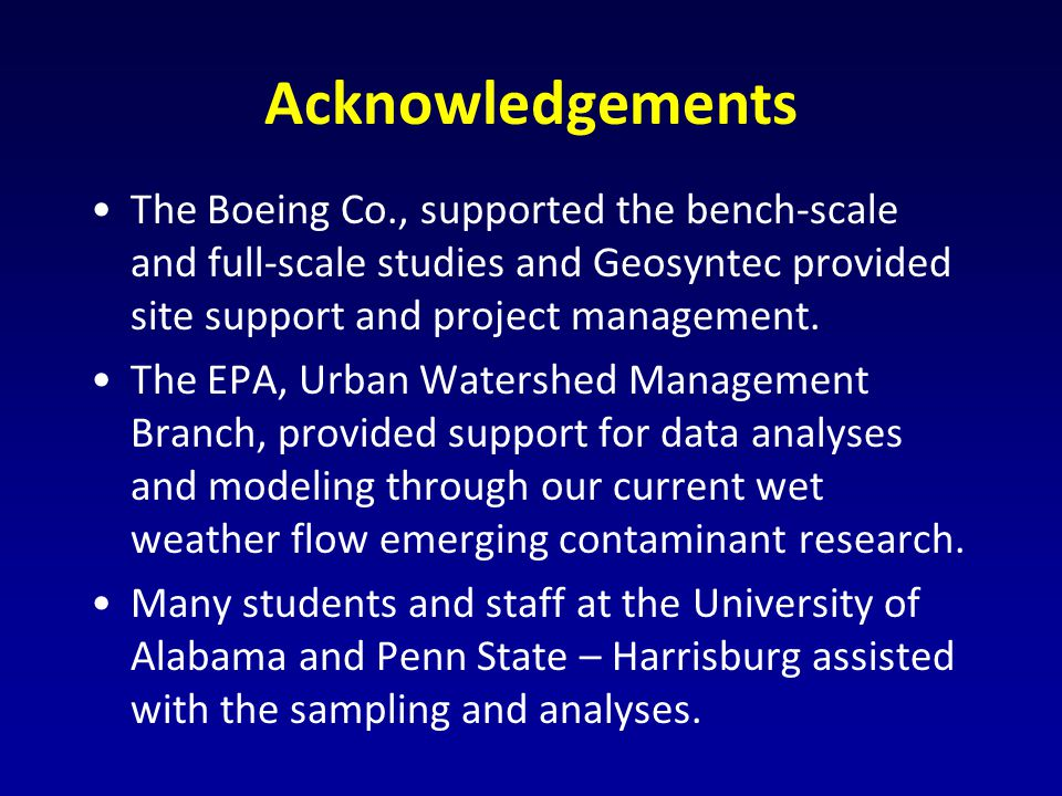 Acknowledgements The Boeing Co., supported the bench-scale and full-scale studies and Geosyntec provided site support and project management.