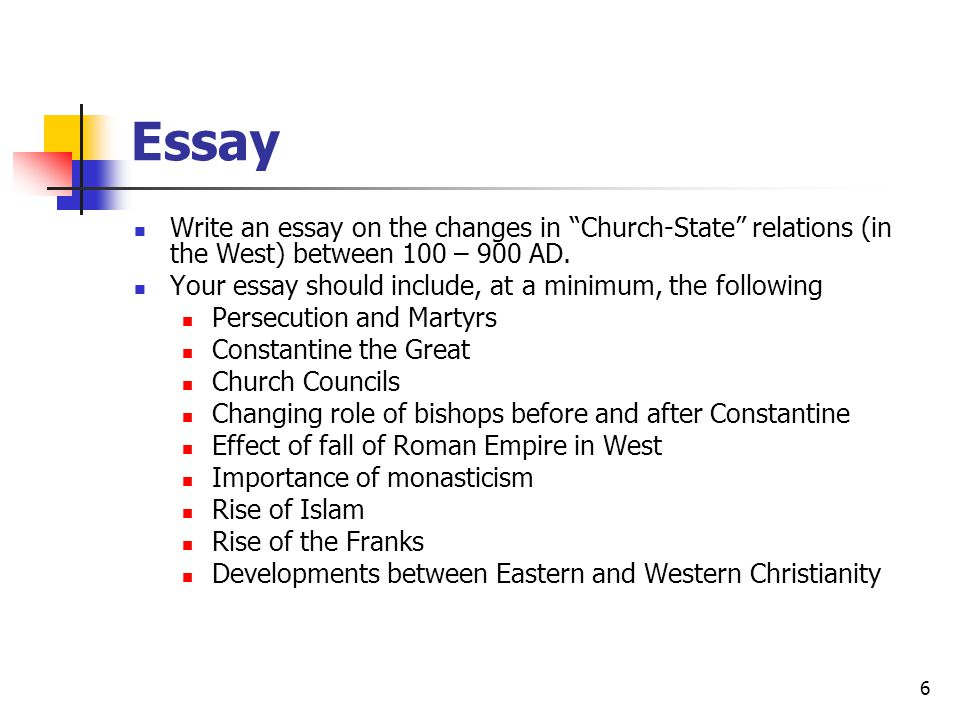 Essay Write an essay on the changes in Church-State relations (in the West) between 100 – 900 AD.