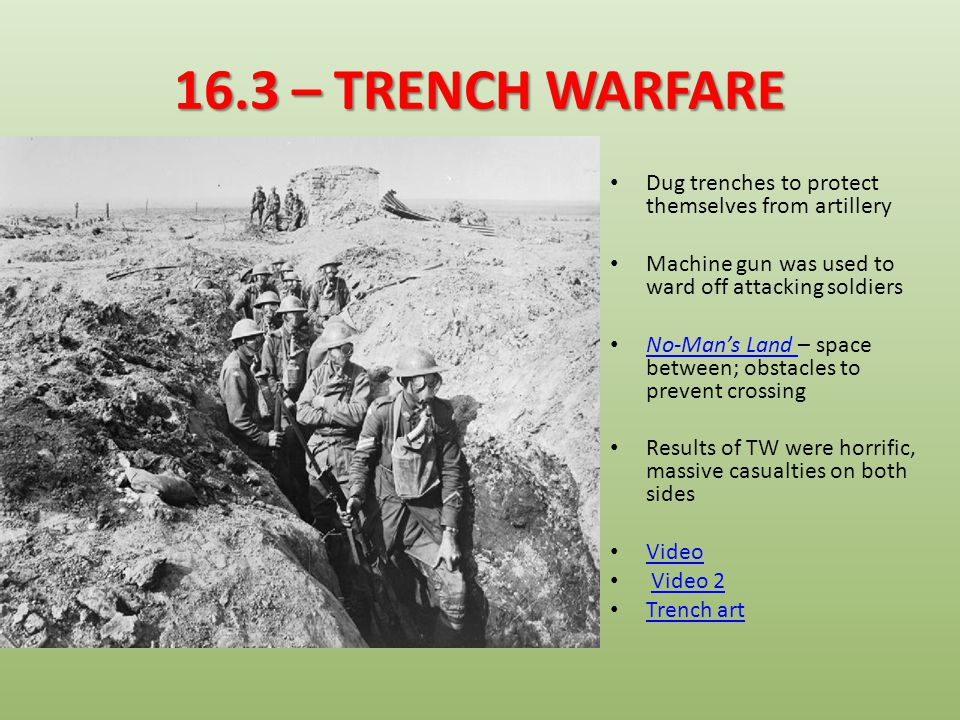 16.3 – NEW TECHNOLOGY Soldiers needed new technology/weapons to break through the lines technology/weapons New weapons led to brutal warfare and more casualties New weapons/technologies included: – Gas, gas masks, armored tank, airplanes (life expectancy of 2 weeks!), machine guns