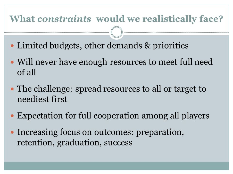 What constraints would we realistically face.
