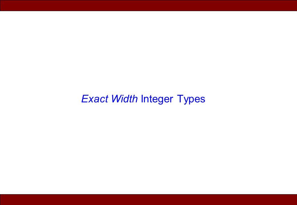 © 2010 Noah Mendelsohn Exact Width Integer Types