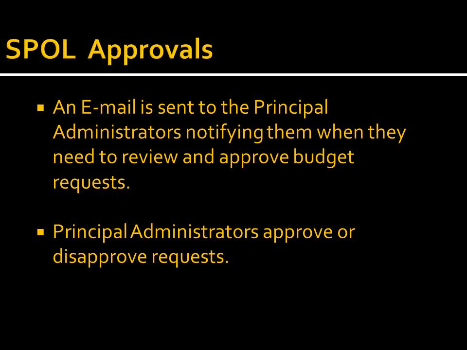  An E-mail is sent to the Principal Administrators notifying them when they need to review and approve budget requests.