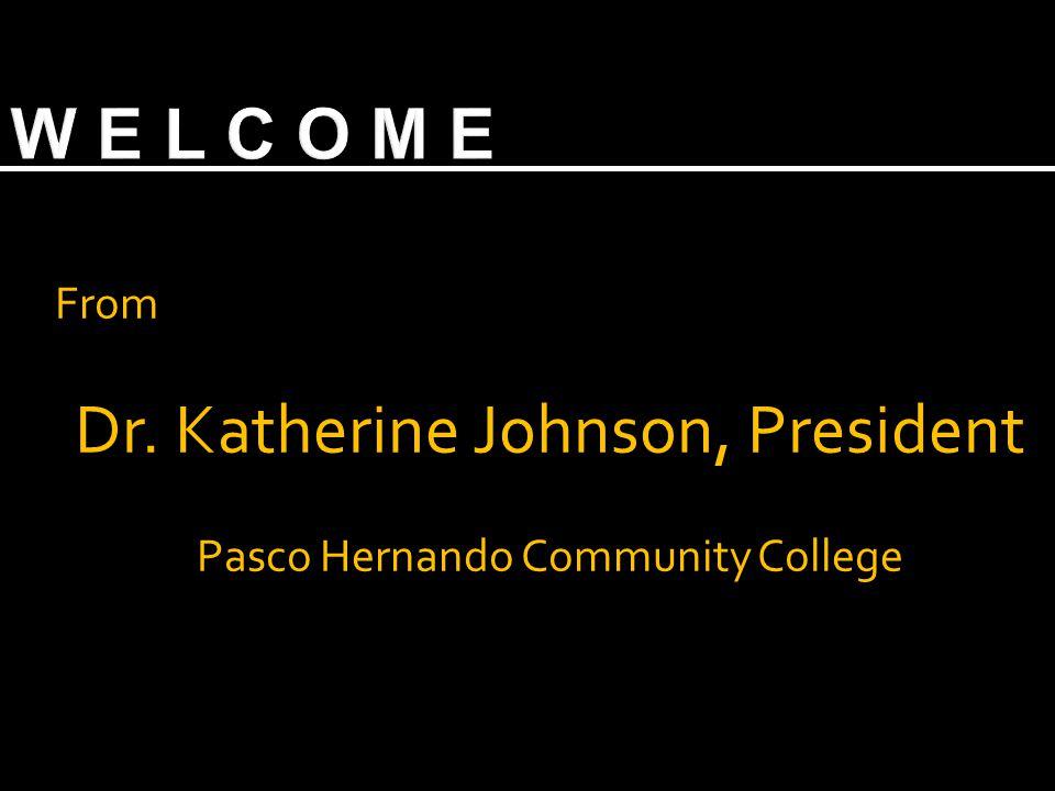 From Dr. Katherine Johnson, President Pasco Hernando Community College