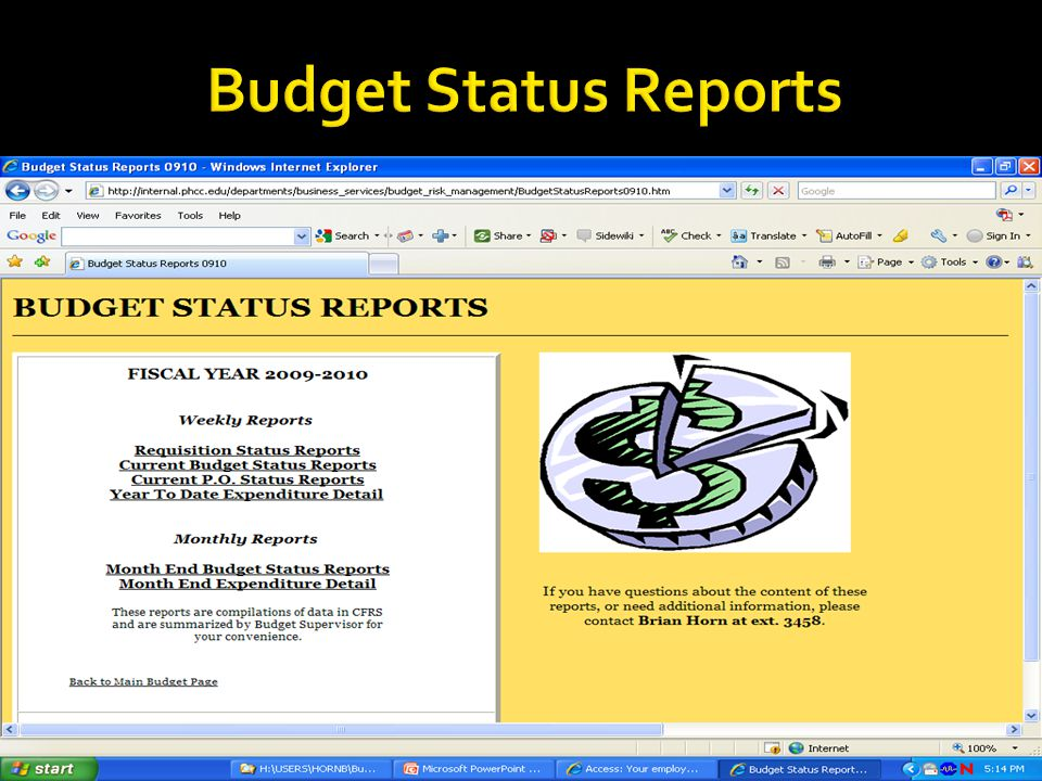  Budget Requests via SPOL  Budget Decision Making via Budget Hearings  Presentation and Approval of Recommended Budget to DBoT  State Budget Approval