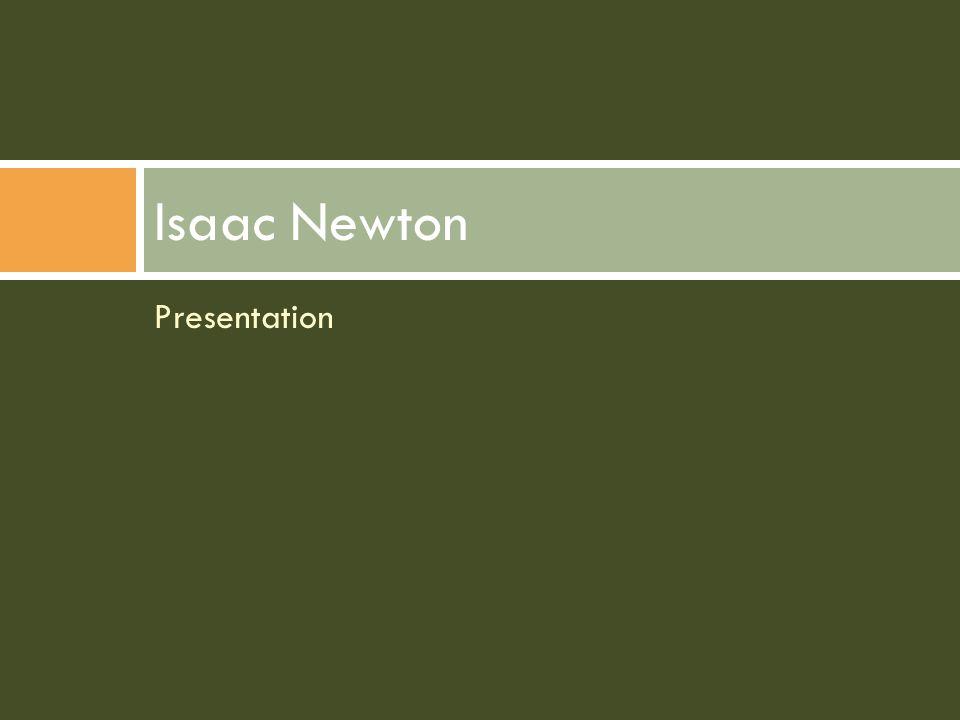 Presentation Isaac Newton